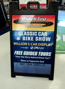 Our shop provided numerous signs for Black Top Nationals in 2013. We're excited to help again this year!